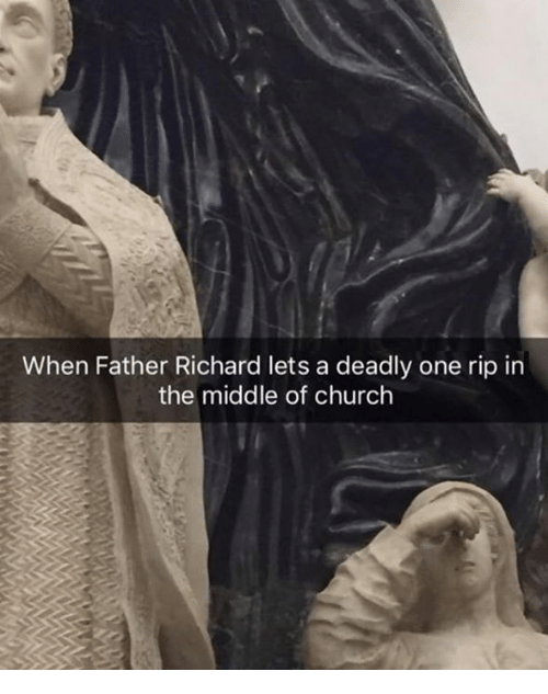 Church, The Middle, and Classical Art: When Father Richard lets a deadly one rip in  the middle of church