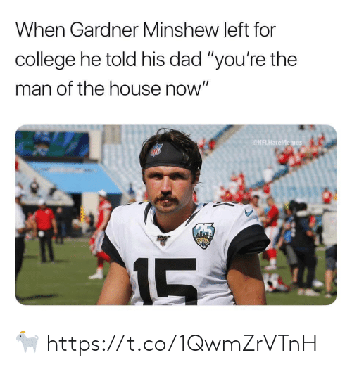 "College, Dad, and Football: When Gardner Minshew left for  college he told his dad ""you're the  man of the house now""  NFLHateMemes  MFL  215  LS 🐐 https://t.co/1QwmZrVTnH"