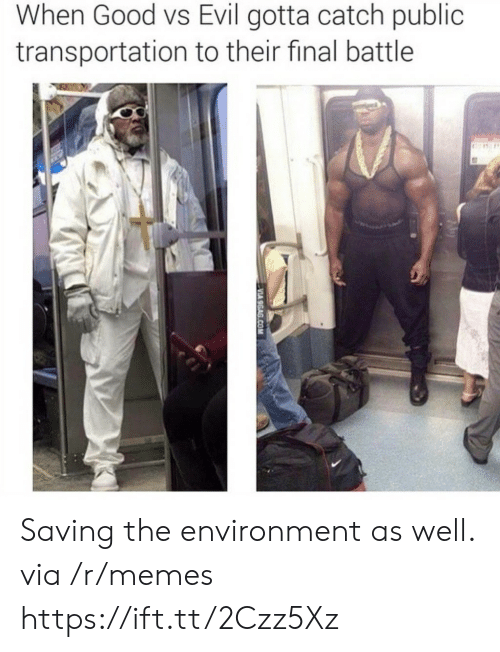 Public Transportation: When Good vs Evil gotta catch public  transportation to their final battle Saving the environment as well. via /r/memes https://ift.tt/2Czz5Xz