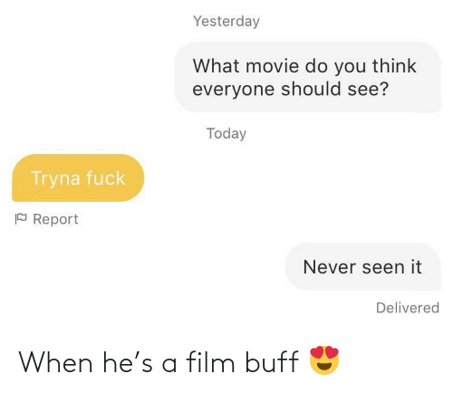When He: When he's a film buff 😍