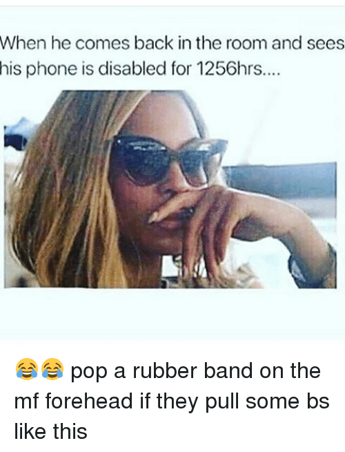 Funny, Phone, and Pop: When he comes back in the room and sees  his phone is disabled for 1256hrs... 😂😂 pop a rubber band on the mf forehead if they pull some bs like this
