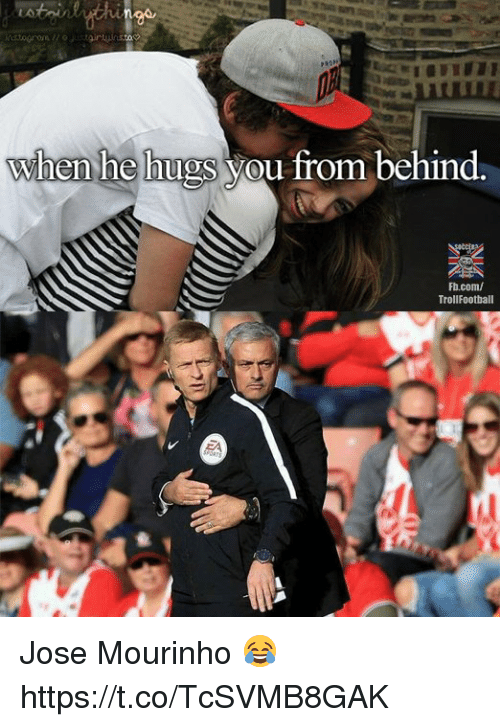 Memes, fb.com, and José Mourinho: when he hugs you from behind  Fb.com/  TrollFootball Jose Mourinho 😂 https://t.co/TcSVMB8GAK