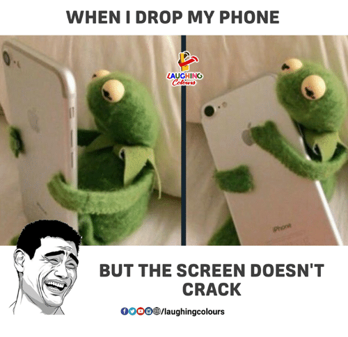 Gooo, Phone, and Indianpeoplefacebook: WHEN I DROP MY PHONE  LAUGHING  BUT THE SCREEN DOESN'T  CRACK  GOOO®/laughingcolours