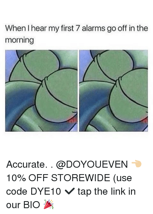 Gym, Link, and The Link: When I hear my first 7 alarms go off in the  morning Accurate. . @DOYOUEVEN 👈🏼 10% OFF STOREWIDE (use code DYE10 ✔️ tap the link in our BIO 🎉