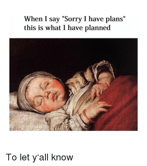 """Sorry, Classical Art, and What: When I say """"Sorry I have plans""""  this is what I have planned To let y'all know"""