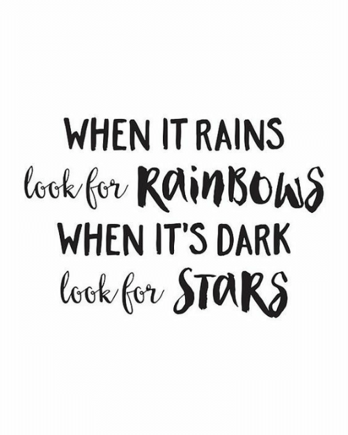 rainbows: WHEN IT RAINS  ook for RainBowS  WHEN IT'S DARK  Cook for STARS