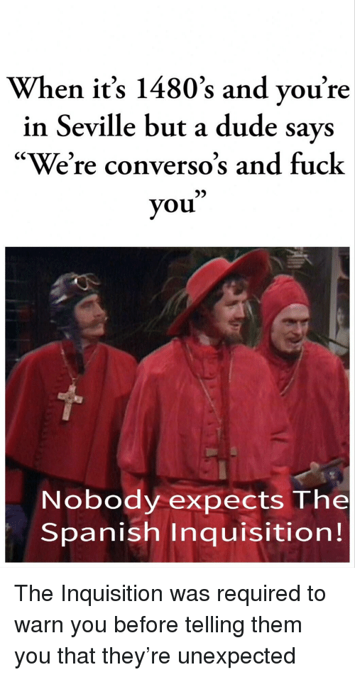 Dude, Fuck You, and Spanish: When it's 1480's and you're in
