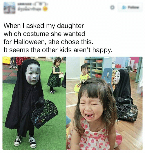 Halloween, Happy, and Kids: When l asked my daughter  which costume she wanted  for Halloween, she chose this  It seems the other kids aren't happy.