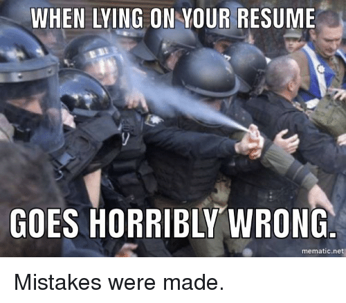 When Lying On Your Resume Goes Horribly Wrong Mematicne Funny Meme