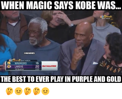Los Angeles Lakers, Nba, and Best: WHEN MAGIC SAYS KOBE WAS  BAY AREA  @HBAMEMES  DOK BAYAREA  WARRIORS  LAKERS  st Quarter  16  20  3:33  MATTRESSFIRM  THE BEST TO EVER PLAY IN PURPLE AND GOLD 🤔😐🤔🤔😐