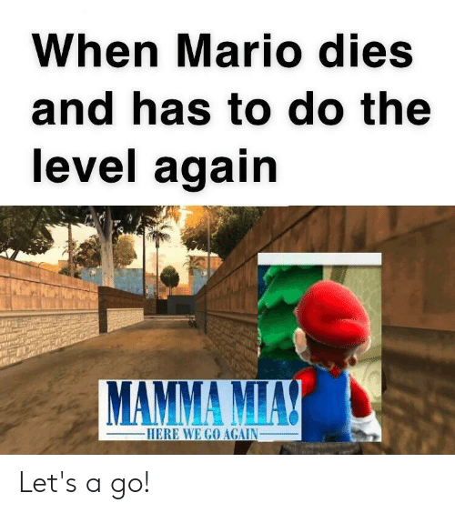 When Mario Dies And Has To Do The Level Again Mamma Mia