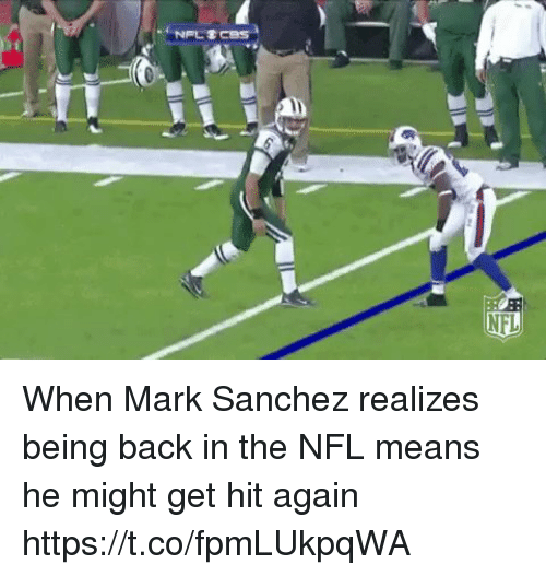 Mark Sanchez: When Mark Sanchez realizes being back in the NFL means he might get hit again https://t.co/fpmLUkpqWA