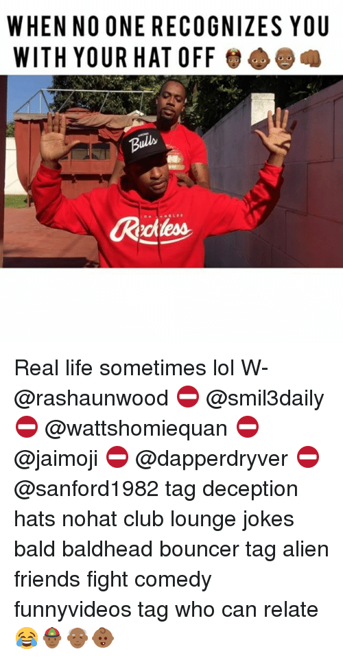 Club, Friends, and Life: WHEN NO ONE RECOGNIZES YOU  WITH YOUR HAT OFF Real life sometimes lol W- @rashaunwood ⛔️ @smil3daily ⛔️ @wattshomiequan ⛔️ @jaimoji ⛔️ @dapperdryver ⛔️ @sanford1982 tag deception hats nohat club lounge jokes bald baldhead bouncer tag alien friends fight comedy funnyvideos tag who can relate 😂👲🏾👴🏾👶🏾