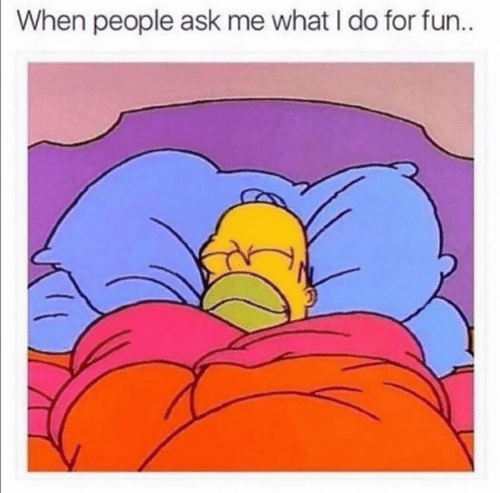 what i do: When people ask me what I do for fun..