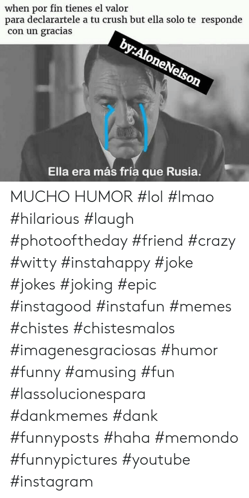 Crazy, Crush, and Dank: when por fin tienes el valor  para declarartele a tu crush but ella solo te responde  con un gracias  by:AloneNelson  Ella era más fría que Rusia. MUCHO HUMOR #lol #lmao #hilarious #laugh #photooftheday #friend #crazy #witty #instahappy #joke #jokes #joking #epic #instagood #instafun  #memes #chistes #chistesmalos #imagenesgraciosas #humor #funny  #amusing #fun #lassolucionespara #dankmemes  #dank  #funnyposts #haha #memondo #funnypictures #youtube #instagram
