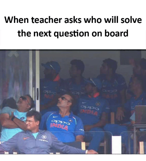 Teacher, Asks, and Board: When teacher asks who will solve  the next question on board  아가。。  oppo