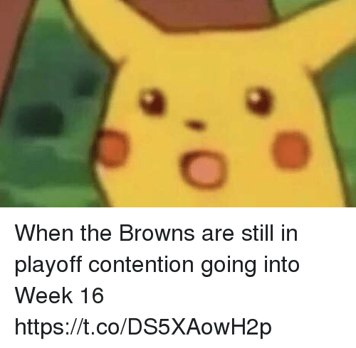Sports, Browns, and Still: When the Browns are still in playoff contention going into Week 16 https://t.co/DS5XAowH2p