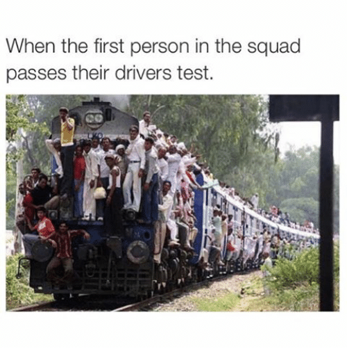Driver's Test: When the first person in the squad  passes their drivers test.