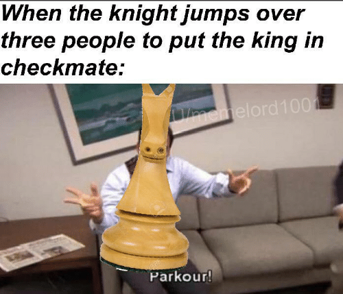 When The: When the knight jumps over  three people to put the king in  checkmate:  emelord100  BRE  Parkour!