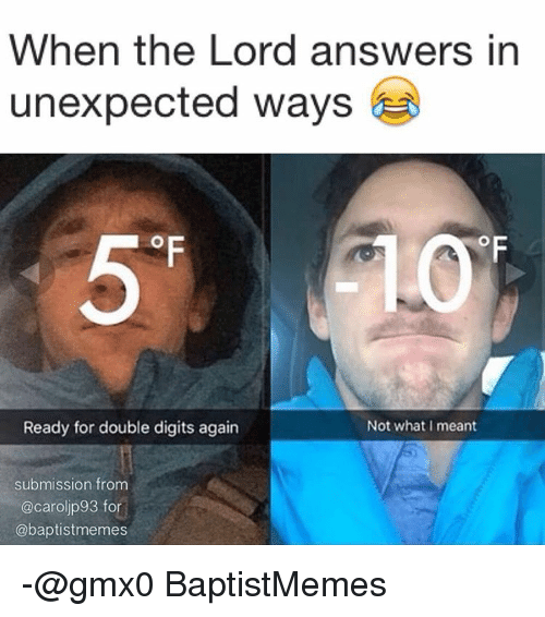 Baptist Memes, Digital, and Answeres: When the Lord answers in  unexpected ways  OF  Ready for double digits again  Not what I meant  submission from  oljp93 for  Caro  @baptistmemes -@gmx0 BaptistMemes