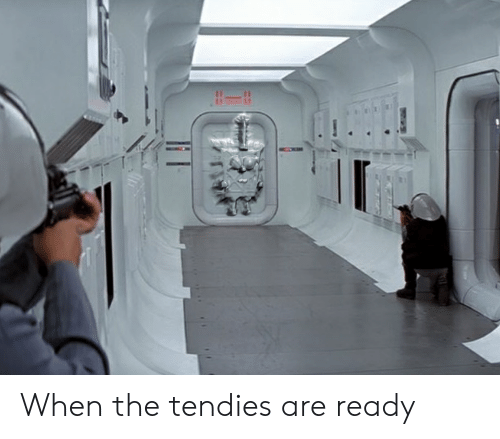 Ready, Tendies, and When: When the tendies are ready