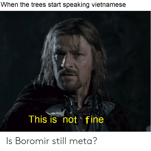 When the Trees Start Speaking Vietnamese This Is Not Fine Is