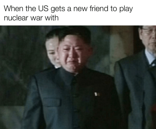 play: When the US gets a new friend to play  nuclear war with