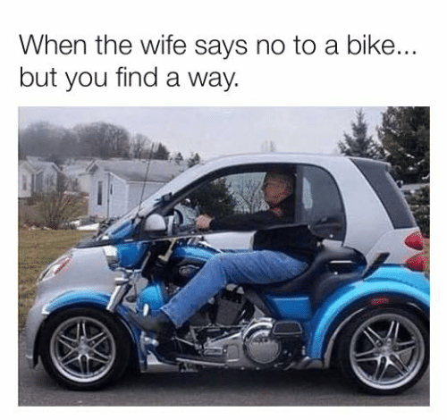 Dank, Wife, and Bike: When the wife says no to a bike...  but you find a way.