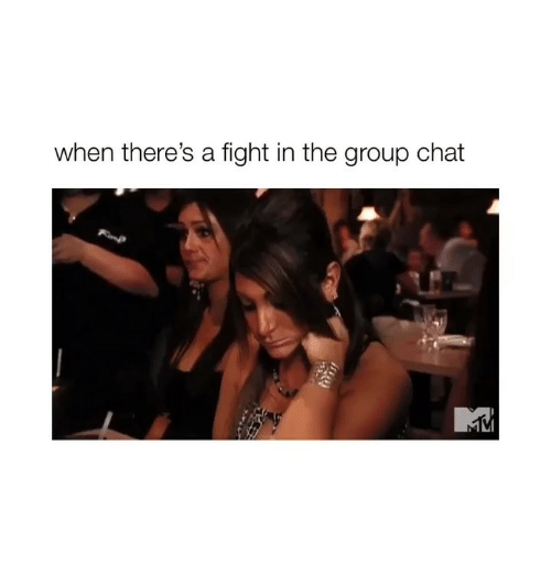 Group Chat, Chat, and Girl Memes: when there's a fight in the group chat