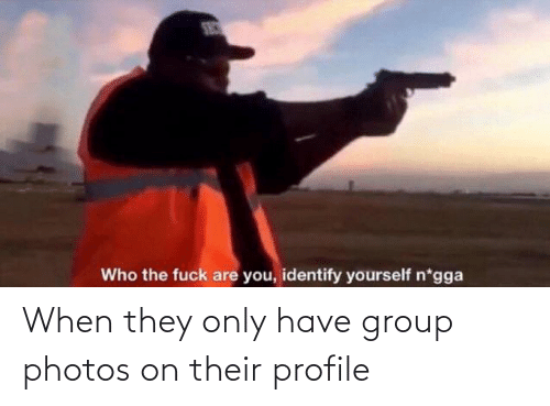 group: When they only have group photos on their profile