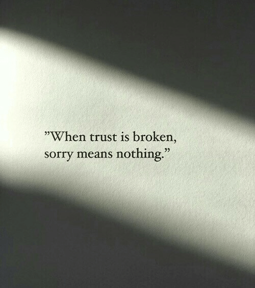 "Sorry, Means, and Trust: ""When trust is broken,  sorry means nothing.""  03"