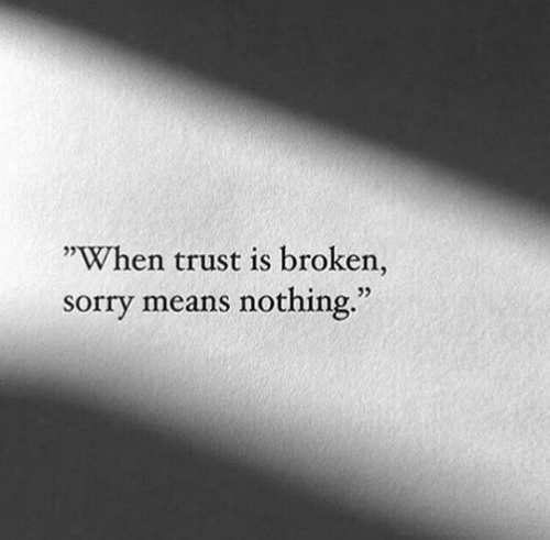 "Sorry, Means, and Trust: ""When trust is broken,  sorry means nothing.""  25  25"