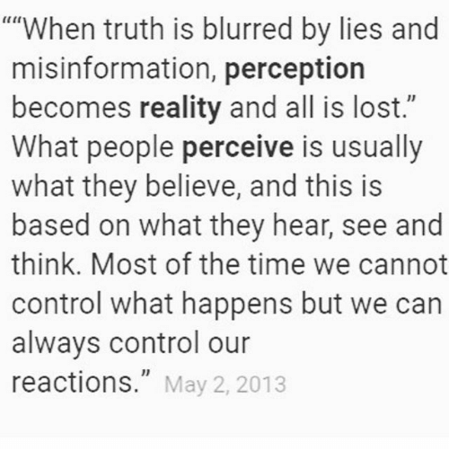 see the truth perceive the lie