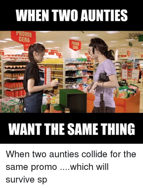 Memes, Http, and 🤖: WHEN TWO AUNTIES  CENA  WANT THE SAME THING When two aunties collide for the same promo <http:-bit.ly-2D8J5V4>....which will survive sp