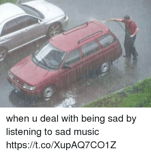 Music, Girl Memes, and Sad: when u deal with being sad by listening to sad music https://t.co/XupAQ7CO1Z