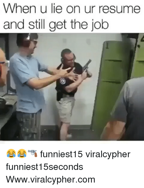 Jobbed: When u lie on ur resume  and still get the job 😂😂🔫 funniest15 viralcypher funniest15seconds Www.viralcypher.com