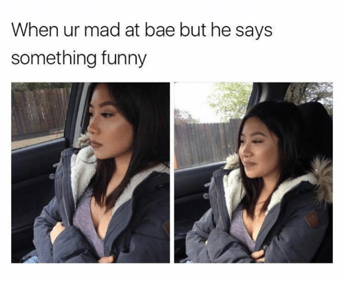 Bae, Funny, and Memes: When ur mad at bae but he says  something funny