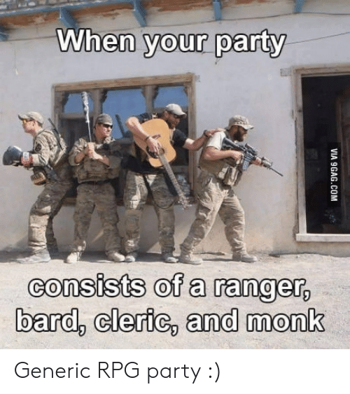 Party, Bard, and Ranger: When vour party  consists of a ranger  bard, cleric, and monk Generic RPG party :)