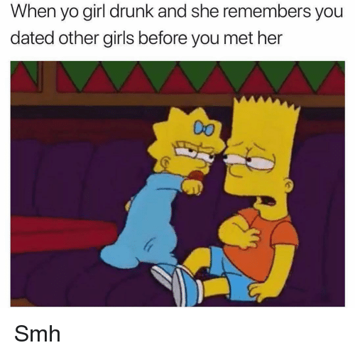 Drunk, Funny, and Girls: When yo girl drunk and she remembers you  dated other girls before you met her Smh