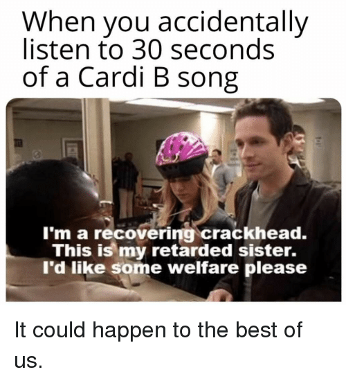 When You Accidentally Listen to 30 Seconds of a Cardi B Song I'm a