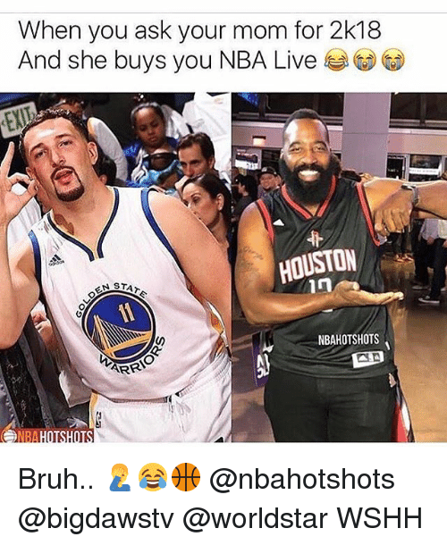 Bruh, Memes, and Nba: When you ask your mom for 2k18  And she buys you NBA Live  HOUSTON  in  NBAHOTSHOTS  イRRI  NBA  HOTSHOI Bruh.. 🤦‍♂️😂🏀 @nbahotshots @bigdawstv @worldstar WSHH