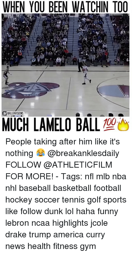 Trump America: WHEN YOU BEEN WATCHIN TOO  BALLERVISIONS  MUCH LAMELO BALL  100 People taking after him like it's nothing 😂 @breakanklesdaily FOLLOW @ATHLETICFILM FOR MORE! - Tags: nfl mlb nba nhl baseball basketball football hockey soccer tennis golf sports like follow dunk lol haha funny lebron ncaa highlights jcole drake trump america curry news health fitness gym