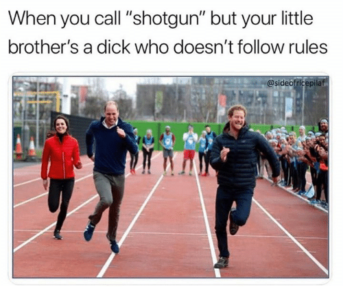 """Dank, Dick, and 🤖: When you call """"shotgun"""" but your little  brother's a dick who doesn't follow rules  @sideofricepilaf"""