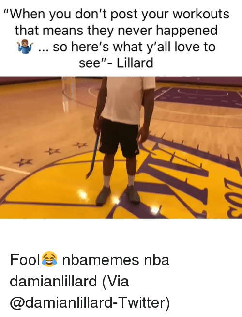"""Basketball, Love, and Nba: """"When you don't post your workouts  that means they never happened  so here's what y'all love to  see""""- Lillard Fool😂 nbamemes nba damianlillard (Via @damianlillard-Twitter)"""