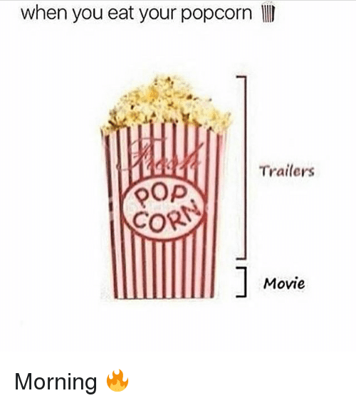 pop corn: when you eat your popcorn  Trailers  POP  CORN  Movie Morning 🔥