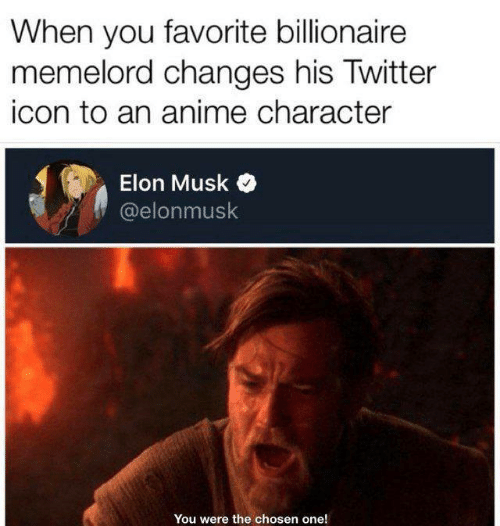 Anime, Memes, and Twitter: When you favorite billionaire  memelord changes his Twitter  icon to an anime character  Elon Musk  @elonmusk  You were the chosen one!