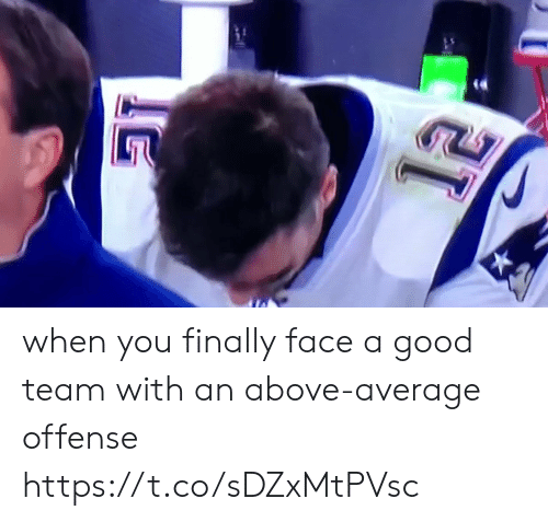 Nfl, Good, and Team: when you finally face a good team with an above-average offense https://t.co/sDZxMtPVsc