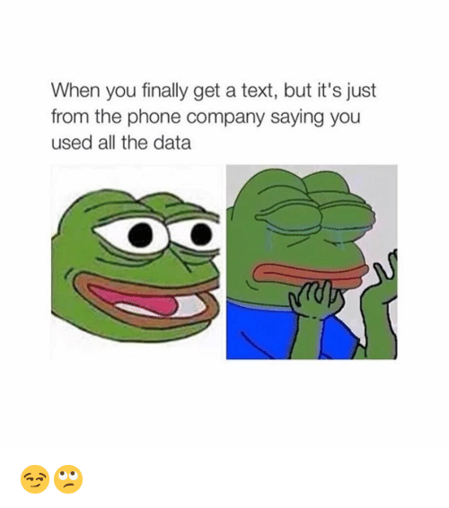 Funny, Phone, and Text: When you finally get a text, but it's just  from the phone company saying you  used all the data 😏🙄