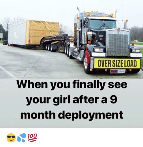 Memes, Girl, and Your Girl: When you finally see  your girl after a 9  month deployment 😎💦💯