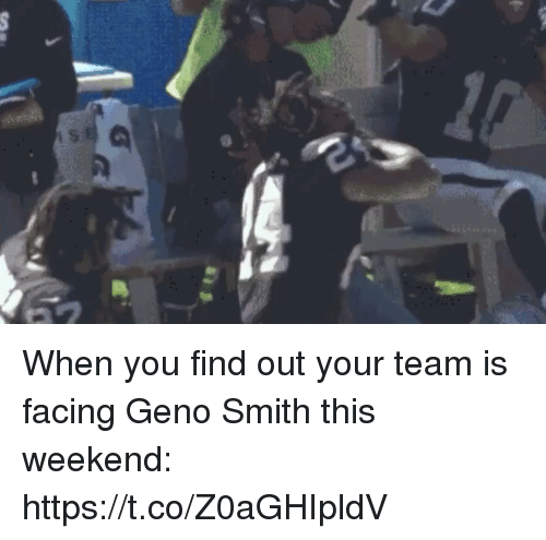 Geno Smith: When you find out your team is facing Geno Smith this weekend: https://t.co/Z0aGHIpldV